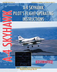 A-4 Skyhawk Pilot's Flight Operating Instructions - United States Air Force
