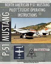 P-51 Mustang Pilot's Flight Operating Instructions - Air Force, United States Army