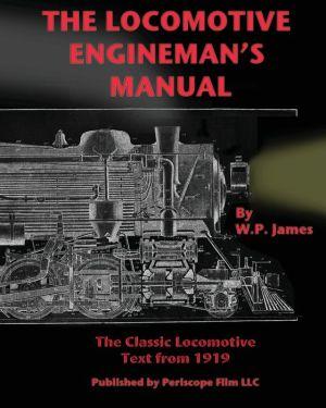 The Locomotive Engineman's Manual - W.P. James