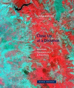 Close Up at a Distance: Mapping, Technology, and Politics - Kurgan, Laura