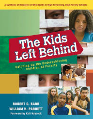 The Kids Left Behind: Catching Up the Underachieving Children of Poverty - Robert D. Barr