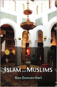 Islam And Muslims - Ron Duncan Hart