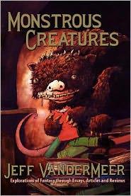 Monstrous Creatures - Jeff VanderMeer