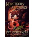 Monstrous Creatures - Jeff Vandermeer