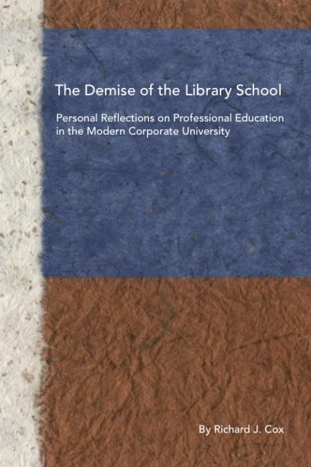 The Demise of the Library School als eBook von Richard J. Cox - Litwin Books