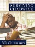 Surviving Chadwick: A Novel - Wilhite, Phillip