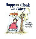 Happy for a Honk and a Wave - Janet C McGregor