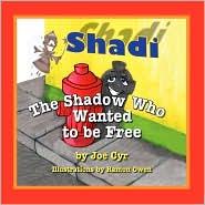 Shadi, The Shadow Who Wanted To Be Free - Joe Cyr, Ramon Owen (Illustrator)