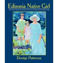 Edisonia Native Girl, the Life Story of Florence Keen Sansom Artist Born on the Edison Estate, Fort Myers, Florida - Denege Patterson