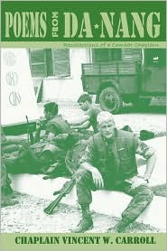Poems From DaNang, Recollections of a Combat Chaplain - Chaplain Vincent W. Carroll