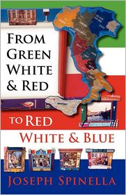 From Green White And Red To Red White And Blue - Joseph Spinella
