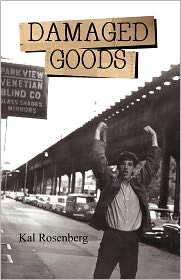 Damaged Goods - Kal Rosenberg