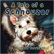A Tale Of A Schnauzer - Dr. Richard Torricelli