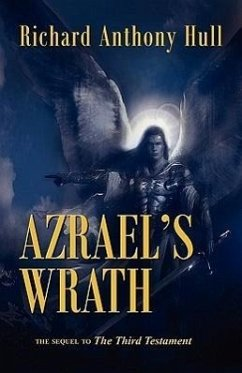 Azrael's Wrath, the Sequel to the Third Testament - Hull, Richard Anthony