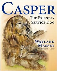 Casper, The Friendly Service Dog - Wayland Massey, Ed Massey (Photographer)