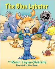 The Blue Lobster - Robin Taylor-Chiarello, Lisa Bohart (Illustrator)