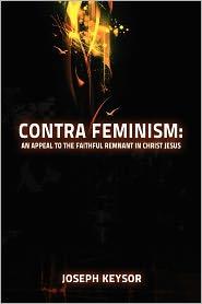 Contra Feminism - Joseph Keysor