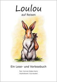 Loulou auf Reisen: Ein Lese- und Vorlesebuch - Corinne Gülpen-Aertz, Eva Houben (Illustrator)