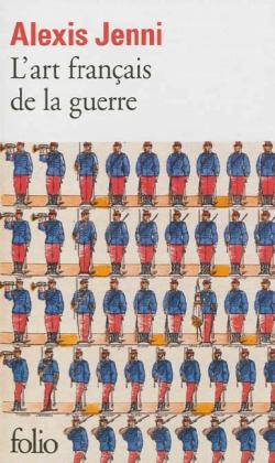 Collection Folio: L'art français de la guerre. Die französische Kunst des Krieges, französische Ausgabe - Prix Goncourt 2011 - Jenni, Alexis