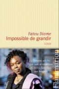 Impossible de grandir - Fatou Diome