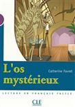 L´os mystérieux - Catherine Favret (Auteur)