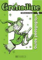 Grenadine 1 ; guide pédagogique (édition 2007) - Paccagnino-C+poletti