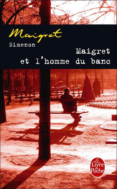 Maigret et l´homme du banc - Lgf