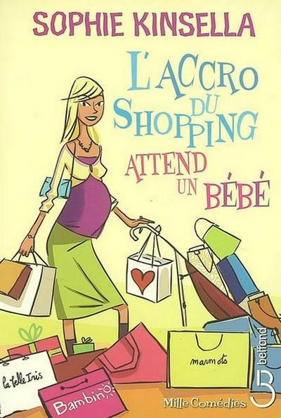 Accro Shopping Attend Un Bebe - Sophie Kinsella