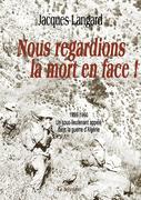 Jacques Langard: Nous regardions la mort en face!