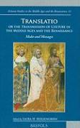 Translatio or the Transmission of Culture in the Middle Ages and the Renaissance: Modes and Messages