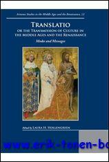 Translatio or the Transmission of Culture in the Middle Ages and the Renaissance. Modes and Messages, - L. H. Hollengreen (ed.);
