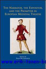 Narrator, the Expositor, and the Prompter in European Medieval Theatre, - P. Butterworth (ed.);