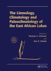 The Limnology, Climatology and Paleoclimatology of the East African Lakes - A. Ivan Johnson