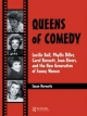 Queens of Comedy - Susan N. Horowitz