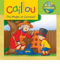 Caillou: The Magic of Compost - Sarah Margaret Johanson