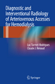 Diagnostic and Interventional Radiology of Arteriovenous Accesses for Hemodialysis - Luc Turmel-Rodrigues; Claude J. Renaud