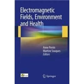 Electromagnetic Fields, Environment and Health - Anne Perrin