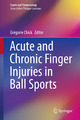 Acute and Chronic Finger Injuries in Ball Sports - Gregoire Chick