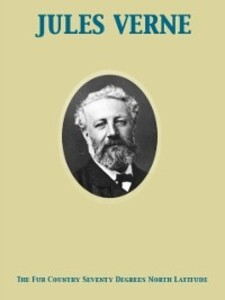 Fur Country Seventy Degrees North Latitude als eBook Download von Jules Verne, N. D´Anvers - Jules Verne, N. D´Anvers