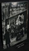 Au milieu des artistes. Neuenburg: Ides et Calendes, 1994. 167 Seiten mit Abbildungen. Kartoniert (Klappenbroschur). 4to. - Blum, Kurt