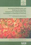 Accessing Biodiversity and Sharing the Benefits: Lessons from Implementing the Convention on Biological Diversity