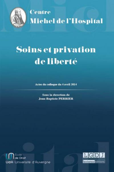 Soins et privation de liberté - Fac.droit De Clermont Ferrand