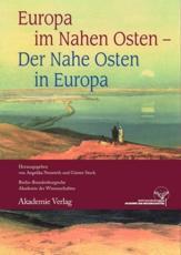 Europa im Nahen Osten - Der Nahe Osten in Europa - Angelika Neuwirth (editor), Günter Stock (editor)