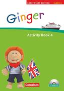 Ginger - Early Start Edition 4 - Activity Book mit Lieder- Text-CD