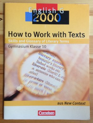 How to Work with Texts - Skills and Glossary of Literary Terms. Textheft - Derkow-Disselbeck, Barbara Green, Jens-Peter Ringel-Eichinger, Angela Schubert, Jana Schwarz, Hellmut Tudan, Sabine Whittaker, Mervyn Woppert, Allen J.