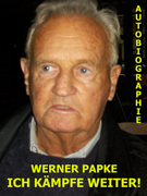 Werner Papke: Ich kämpfe weiter!