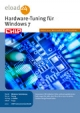 Hardware-Tuning für Windows 7 - CHIP Communications GmbH (Hrsg.)