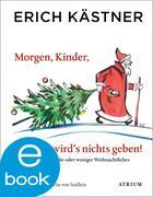 Erich Kästner: Morgen, Kinder, wird´s nichts geben