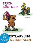 Erich Kästner: Die Entlarvung des Osterhasen