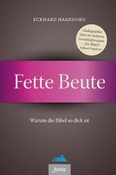 Fette Beute - Warum die Bibel so dick ist - Eckhard Hagedorn